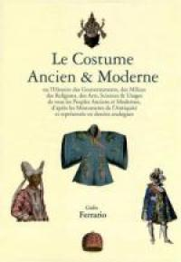 Le Costume ancien & moderne