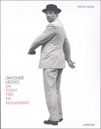 Jacques Locq un point fixe en mouvement
